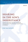 Sharing in the Son s Inheritance : Davidic Messianism and Paul s Worldwide Interpretation of the Abrahamic Land Promise in Galatians - eBook