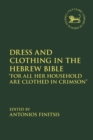 Dress and Clothing in the Hebrew Bible :  For All Her Household Are Clothed in Crimson - eBook