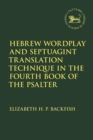 Hebrew Wordplay and Septuagint Translation Technique in the Fourth Book of the Psalter - eBook