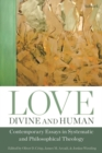 Love, Divine and Human: Contemporary Essays in Systematic and Philosophical Theology - eBook