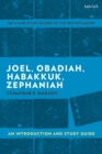Joel, Obadiah, Habakkuk, Zephaniah : An Introduction and Study Guide - Book