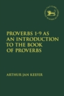 Proverbs 1-9 as an Introduction to the Book of Proverbs - Book