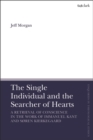 The Single Individual and the Searcher of Hearts : A Retrieval of Conscience in the Work of Immanuel Kant and Soren Kierkegaard - Book