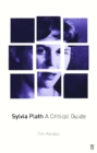 Sylvia Plath : A Critical Guide - Book