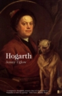 William Hogarth : A Life and a World - Book