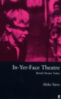 In-Yer-Face Theatre : British Drama Today - Book