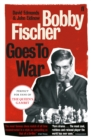 Bobby Fischer Goes to War - Book