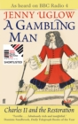 A Gambling Man : Charles II and the Restoration - Book