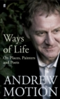 Ways of Life : On Places, Painters and Poets - Book