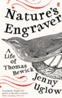 Nature's Engraver : A Life of Thomas Bewick - Book