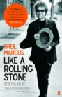 Like a Rolling Stone : Bob Dylan at the Crossroads - Book