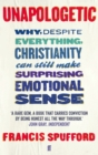 Unapologetic : Why, despite everything, Christianity can still make surprising emotional sense - Book