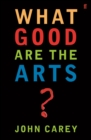 What Good are the Arts? - Book
