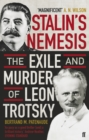 Stalin's Nemesis : The Exile and Murder of Leon Trotsky - Book