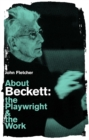 About Beckett : The Playwright and the Work - Book