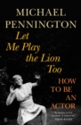 Let Me Play the Lion Too : How to be an Actor - Book