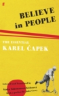 Believe in People : The Essential Karel Capek - Book