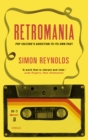 Retromania : Pop Culture's Addiction to its Own Past - Book