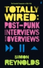 Totally Wired : Postpunk Interviews and Overviews - Book
