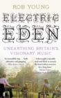 Electric Eden : Unearthing Britain's Visionary Music - Book