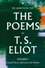 The Poems of T. S. Eliot Volume I : Collected and Uncollected Poems - Book
