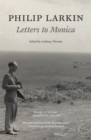 Philip Larkin: Letters to Monica - Book