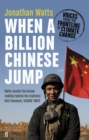 When a Billion Chinese Jump : Voices from the Frontline of Climate Change - Book