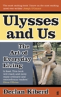 Ulysses and Us : The Art of Everyday Living - Book