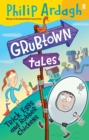 Grubtown Tales: Trick Eggs and Rubber Chickens : Grubtown Tales - Book