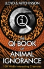 QI: The Book of Animal Ignorance - eBook