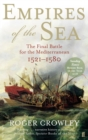 Empires of the Sea : The Final Battle for the Mediterranean, 1521-1580 - eBook