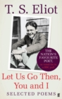 Let Us Go Then, You and I : Selected Poems - Book