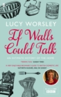 If Walls Could Talk : An intimate history of the home - Book