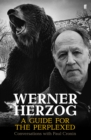 Werner Herzog - A Guide for the Perplexed : Conversations with Paul Cronin - Book