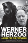 Werner Herzog - A Guide for the Perplexed : Conversations with Paul Cronin - eBook
