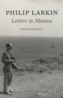 Philip Larkin: Letters to Monica - eBook