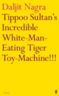 Tippoo Sultan's Incredible White-Man-Eating Tiger Toy-Machine!!! - Book