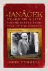 Janacek: Years of a Life Volume 2 (1914-1928) : Tsar of the Forests - eBook