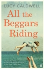 All the Beggars Riding - Book