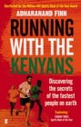 Running with the Kenyans : Discovering the secrets of the fastest people on earth - Book