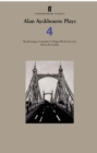 Alan Ayckbourn Plays 4 - eBook