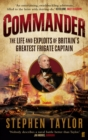 Commander : The Life and Exploits of Britain's Greatest Frigate Captain - Book