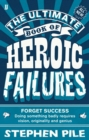 The Ultimate Book of Heroic Failures - Book