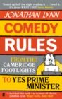 Comedy Rules : From the Cambridge Footlights to Yes, Prime Minister - eBook