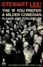 Stewart Lee! The 'If You Prefer a Milder Comedian Please Ask For One' EP - Book