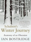 Schubert's Winter Journey : Anatomy of an Obsession - Book