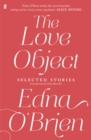 The Love Object : Selected Stories of Edna O'Brien - Book