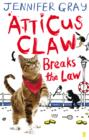 Atticus Claw Breaks the Law - eBook