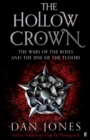 The Hollow Crown : The Wars of the Roses and the Rise of the Tudors - eBook