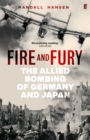 Fire and Fury : The Allied Bombing of Germany and Japan - Book